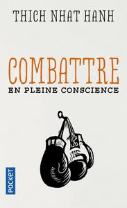 COMBATTRE EN PLEINE CONSCIENCE