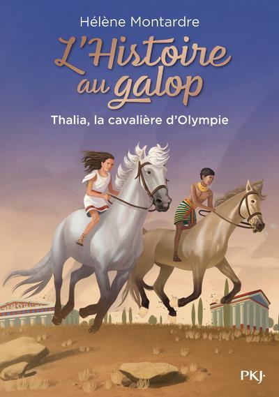 L'HISTOIRE AU GALOP - TOME 1 THALIA, LA CAVALIERE D'OLYMPIE - VOL01