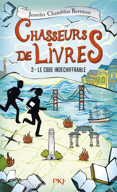 CHASSEURS DE LIVRES - TOME 02 LE CODE INDECHIFFRABLE - VOL02