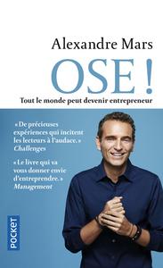 OSE ! - TOUT LE MONDE PEUT DEVENIR ENTREPRENEUR