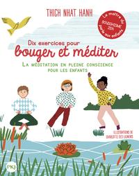 DIX EXERCICES POUR BOUGER ET MEDITER - LA MEDITATION EN PLEINE CONSCIENCE POUR LES ENFANTS