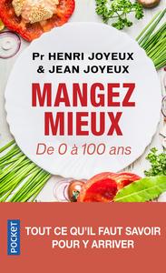 MANGER MIEUX - DE 0 A 100 ANS