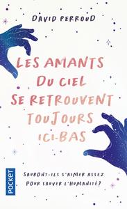 LES AMANTS DU CIEL SE RETROUVENT TOUJOURS ICI-BAS
