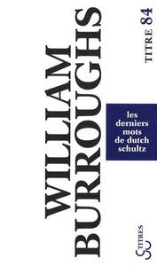 DERNIERS MOTS DE DUTCH SCHULTZ (LES)