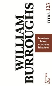 METRO BLANC ET AUTRES HISTOIRES (LE)