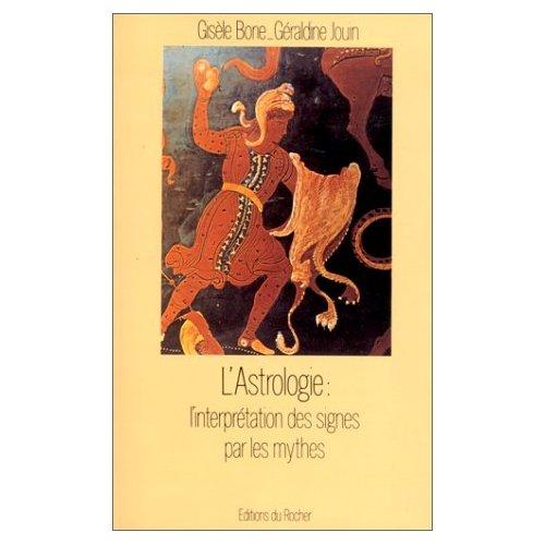 ASTROLOGIE : L'INTERPRETATION DES SIGNES PAR LES MYTHES