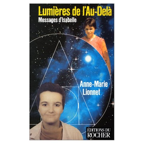 LUMIERES DE L'AU-DELA - MESSAGES D'ISABELLE