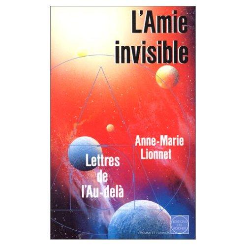 L'AMIE INVISIBLE - LETTRES DE L'AU-DELA