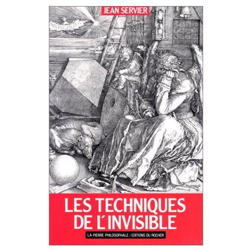 LES TECHNIQUES DE L'INVISIBLE - L'HOMME ET L'INVISIBLE, TOME 2