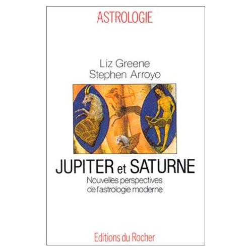 JUPITER ET SATURNE - NOUVELLES PERSPECTIVES DE L'ASTROLOGIE MODERNE