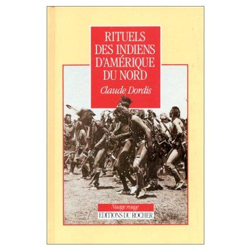 RITUELS DES INDIENS D'AMERIQUE DU NORD