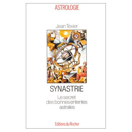 SYNASTRIE - LE SECRET DES BONNES ENTENTES ASTRALES