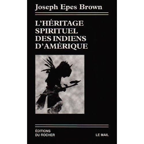 L'HERITAGE SPIRITUEL DES INDIENS D'AMERIQUE