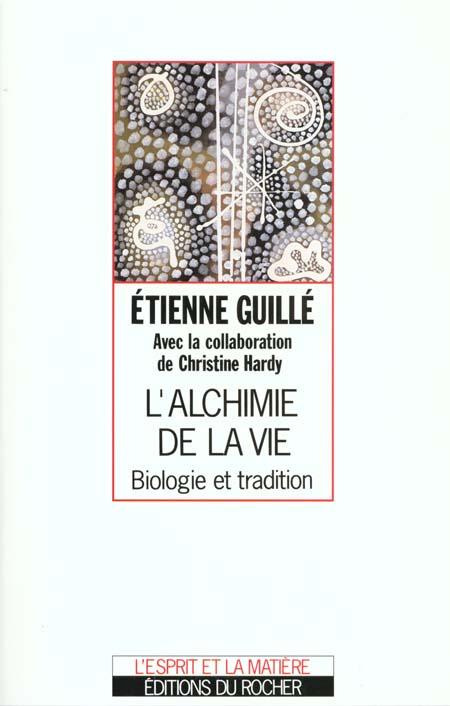 L'ALCHIMIE DE LA VIE - BIOLOGIE ET TRADITION