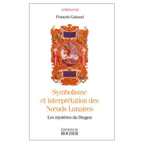 SYMBOLISME ET INTERPRETATION DES NOEUDS LUNAIRES - LES MYSTERES DU DRAGON