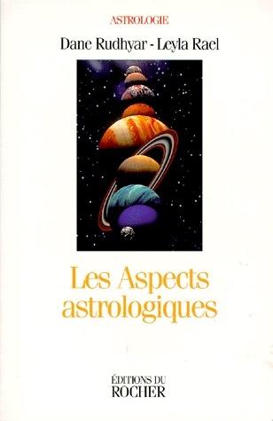 LES ASPECTS ASTROLOGIQUES - UNE APPROCHE BASEE SUR LE PROCESSUS