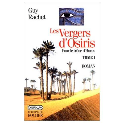 LES VERGERS D'OSIRIS, TOME 1 - POUR LE TRONE D'HORUS : AUTOBIOGRAPHIE D'UN ANCIEN EGYPTIEN