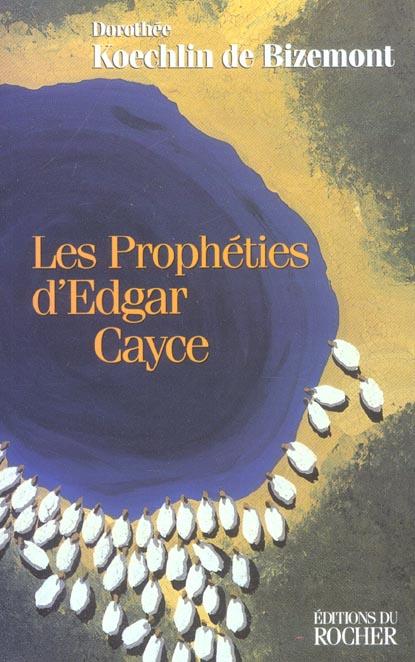 LES PROPHETIES D'EDGAR CAYCE