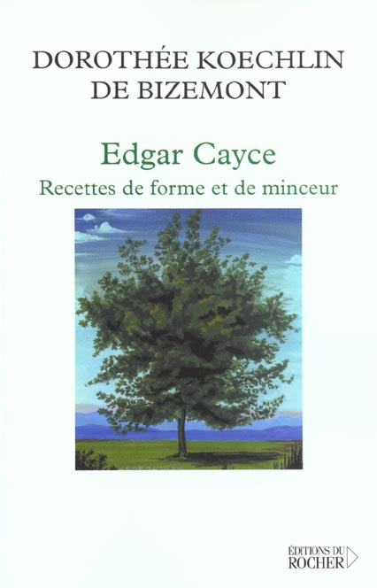 EDGAR CAYCE : RECETTE DE FORME ET DE MINCEUR