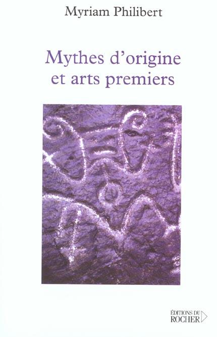 MYTHES D'ORIGINES ET ARTS PREMIERS
