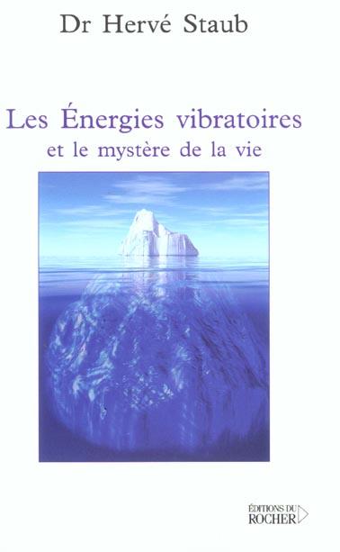 LES ENERGIES VIBRATOIRES ET LE MYSTERE DE LA VIE