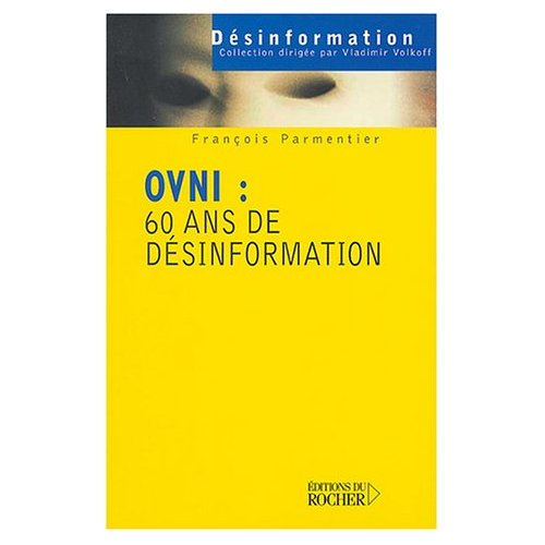OVNI : 60 ANS DE DESINFORMATION