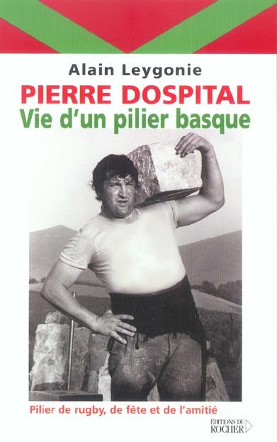 PIERRE DOSPITAL - LA FORCE BASQUE