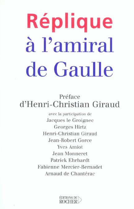 REPLIQUE A L'AMIRAL DE GAULLE