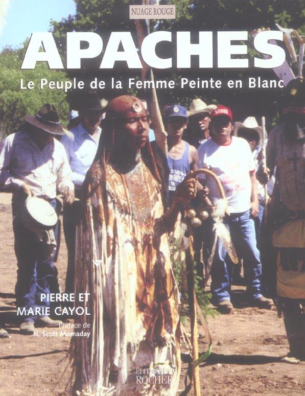 APACHES - LE PEUPLE DE LA FEMME PEINTE EN BLANC