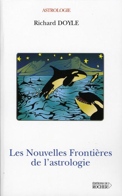 LES NOUVELLES FRONTIERES DE L'ASTROLOGIE