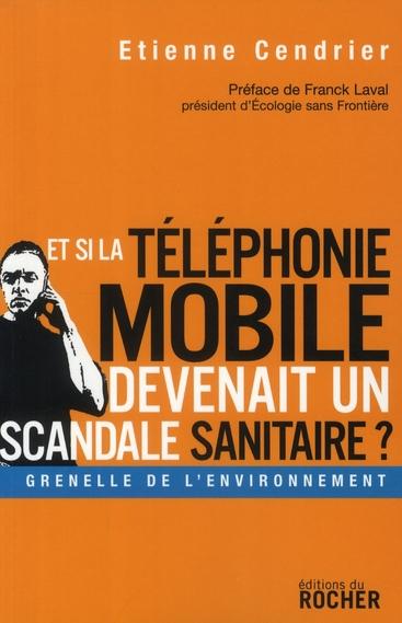 ET SI LA TELEPHONIE MOBILE DEVENAIT UN SCANDALE SANITAIRE ?