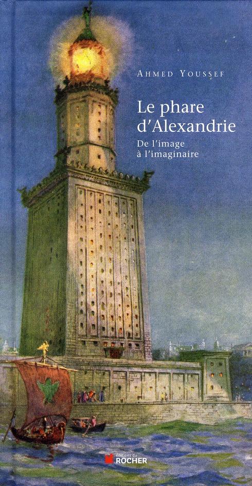 LE PHARE D'ALEXANDRIE - DE L'IMAGE A L'IMAGINAIRE