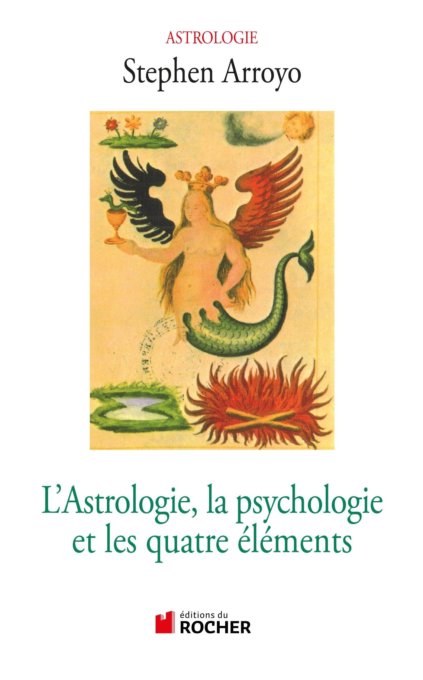 L'ASTROLOGIE, LA PSYCHOLOGIE ET LES QUATRE ELEMENTS