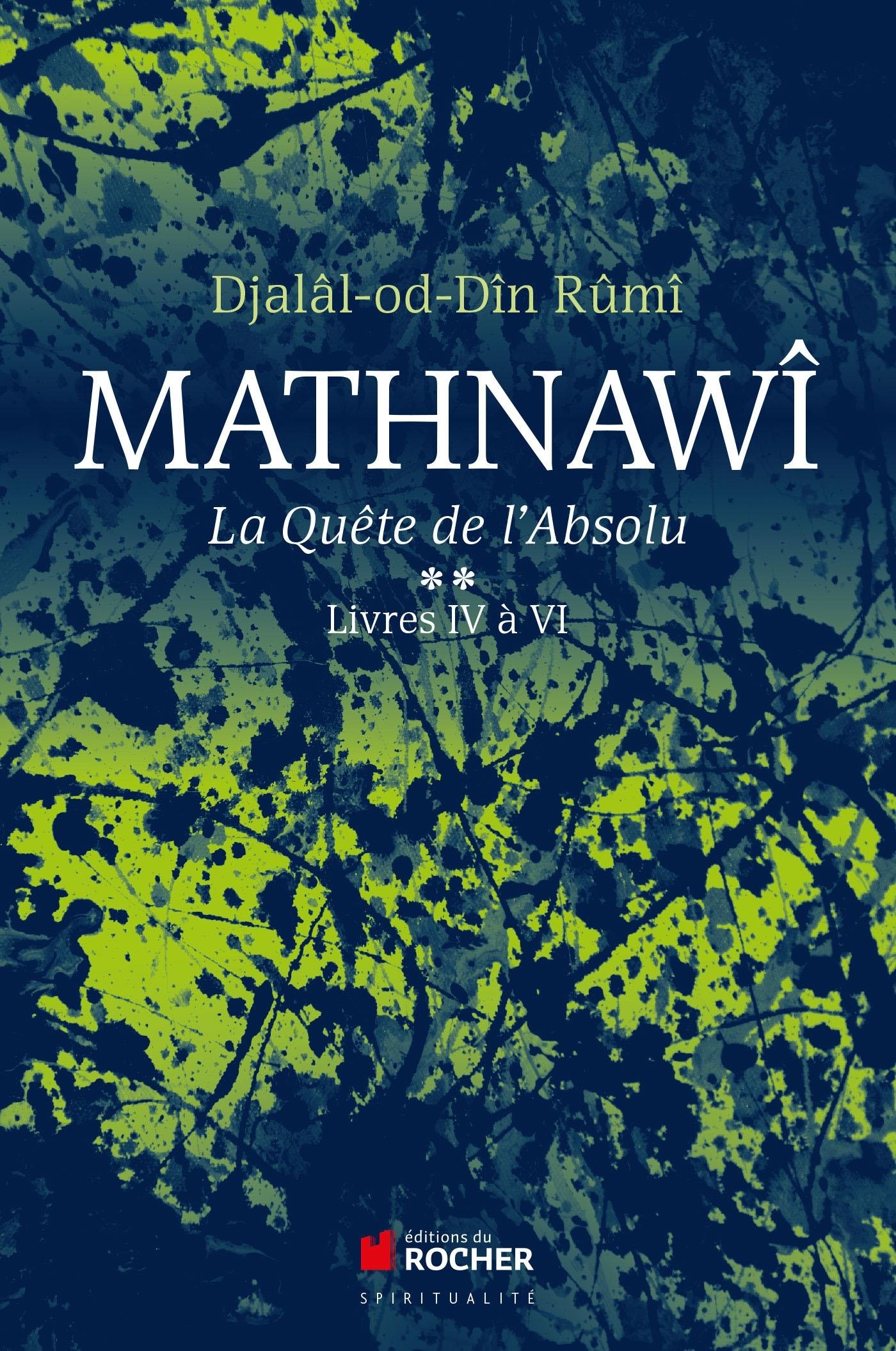 MATHNAWI, LA QUETE DE L'ABSOLU T2 - TOME 2, LIVRES IV A VI