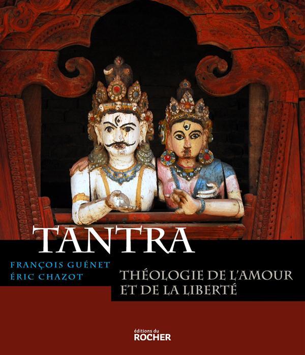 TANTRA - THEOLOGIE DE L'AMOUR ET DE LA LIBERTE