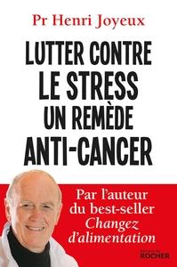 LUTTER CONTRE LE STRESS, UN REMEDE ANTI-CANCER
