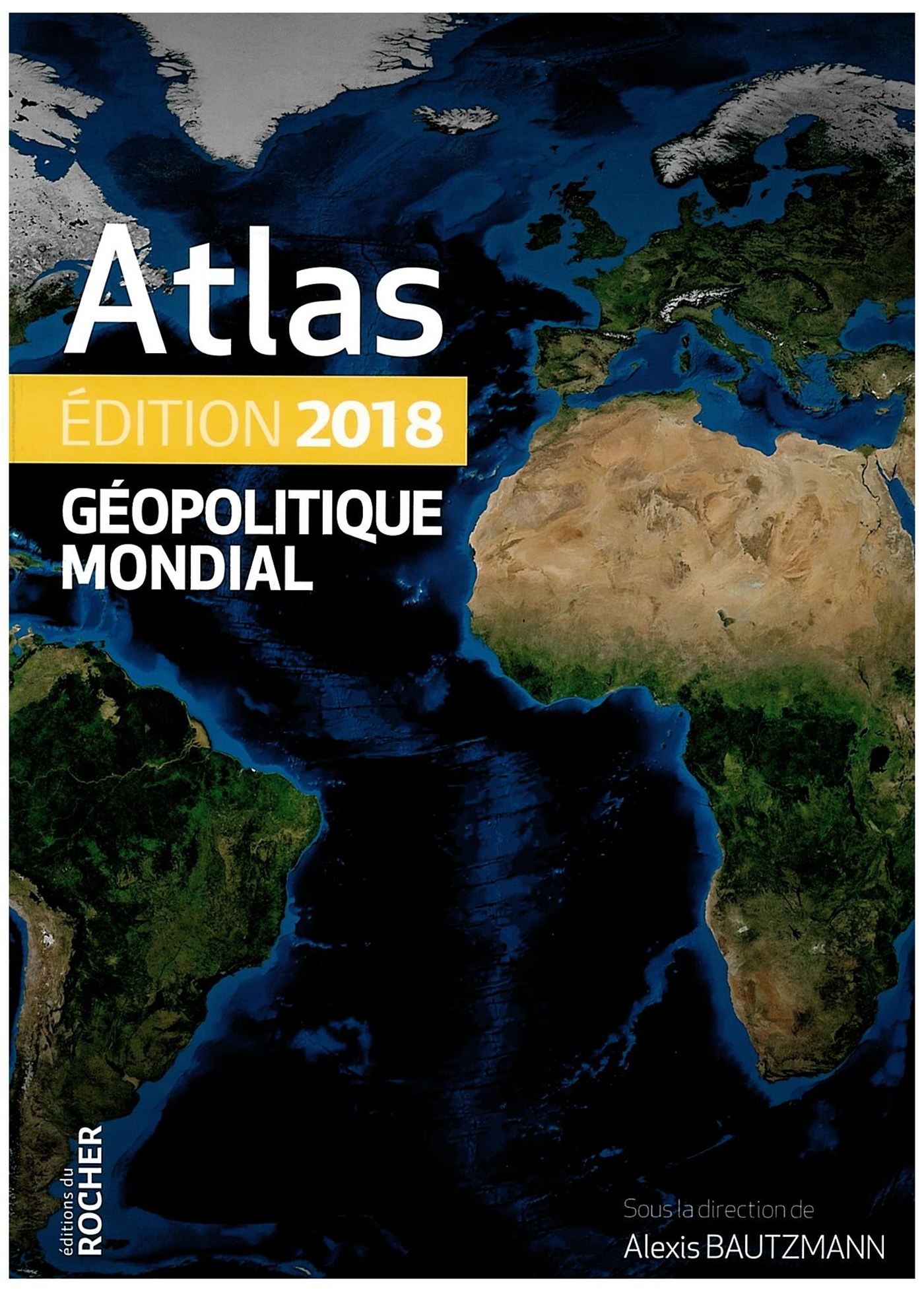 ATLAS GEOPOLITIQUE MONDIAL 2018