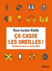 CA CASSE LES OREILLES ! - COMMENT PRESERVER SA SANTE AUDITIVE