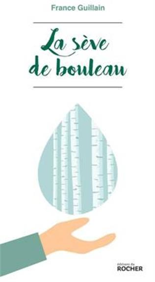 LA SEVE DE BOULEAU - UNE BOISSON SACREE