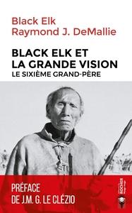 BLACK ELK ET LA GRANDE VISION - LE SIXIEME GRAND-PERE