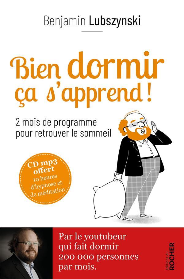 BIEN DORMIR, CA S'APPREND ! - 2 MOIS DE PROGRAMME POUR RETROUVER LE SOMMEIL