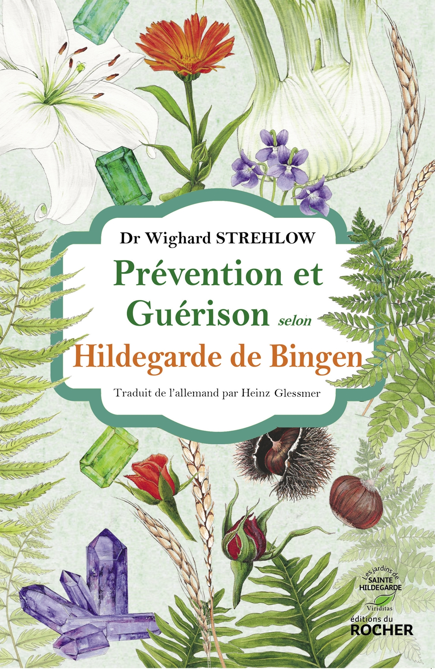 PREVENTION ET GUERISON SELON HILDEGARDE DE BINGEN