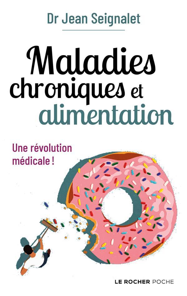 MALADIES CHRONIQUES ET ALIMENTATION - UNE REVOLUTION MEDICALE