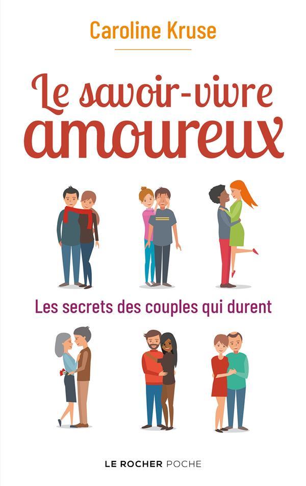 LE SAVOIR-VIVRE AMOUREUX - LES SECRETS DES COUPLES QUI DURENT