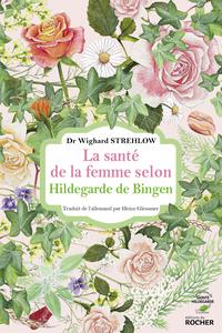 LA SANTE DE LA FEMME SELON HILDEGARDE DE BINGEN