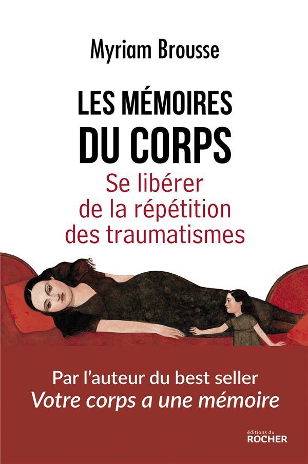 LES MEMOIRES DU CORPS - SE LIBERER DE LA REPETITION DES TRAUMATISMES