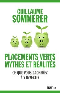 PLACEMENTS VERTS, MYTHES ET REALITES - CE QUE VOUS GAGNEREZ A Y INVESTIR