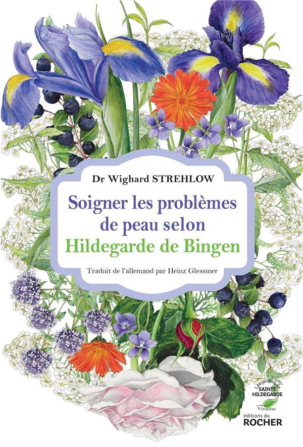 SOIGNER LES PROBLEMES DE PEAU SELON HILDEGARDE DE BINGEN