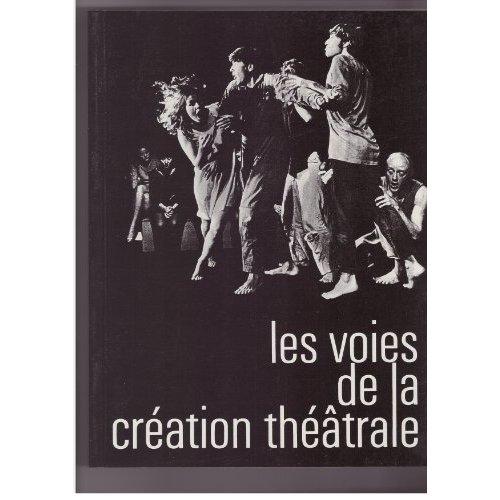 VOIE DE LA CREATION THEATRALE - TOME 1 J. GROTOWSKI, E. BARBA LIVIN