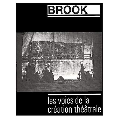 VOIE DE LA CREATION THEATRALE - TOME 13 BROOK